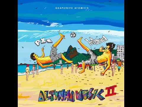 guapuruvu atomico - ALTINHA MUSIC DOIS 2017 (full album)