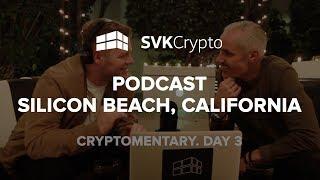 Silicon Beach, California - SVK Crypto Podcast - Day 3 Vlog