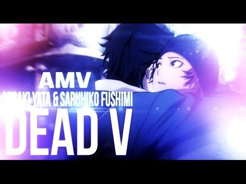 K-Project: Misaki Yata x Saruhiko Fushimi. DEAD V. AMV.