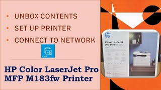 HP Color LaserJet Pro MFP M183FW Printer : Unbox, Setup, Connect to Network with HP Smart