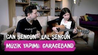 GarageBand'de Nasıl Kayıt Yapılır? - Can & Lal Şengün