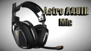 The Astro A40 TR Microphone Is VERY GOOD!!! (Mic test/rant/recommendation)