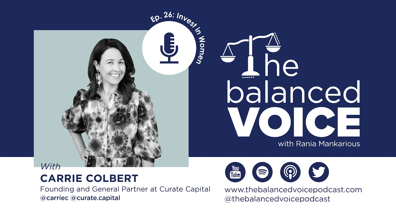 The Balanced Voice Ep. 26 | Carrie Colbert - Invest in Women