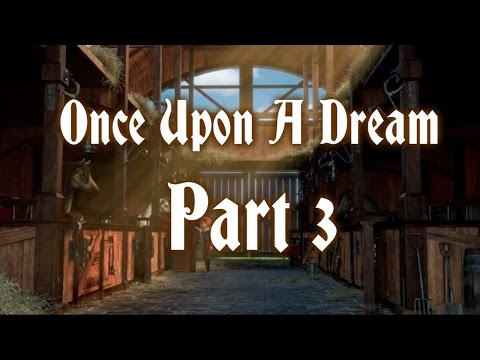 Once Upon A Dream II Part 3