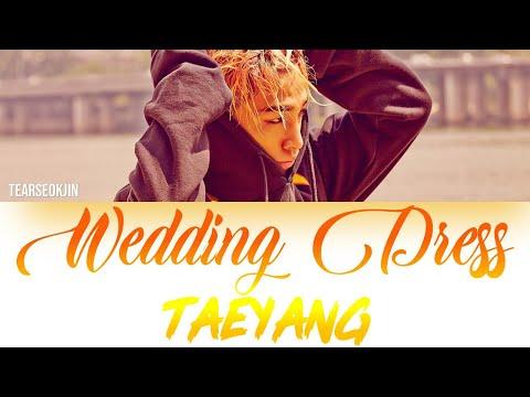 Taeyang  Wedding Dress Lyrics Color Coded HanRomEng