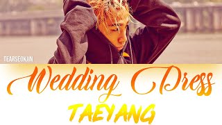 Taeyang - 'Wedding Dress' Lyrics [Color Coded Han/Rom/Eng]