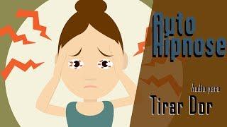 [Auto Hipnose] Técnica para eliminar dores