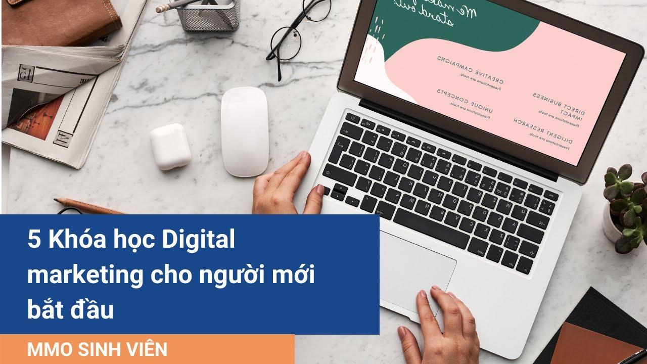 5 Khóa Học Digital Marketing Miễn Phí Được Cấp Chứng Chỉ Free [Có Tiếng Việt]