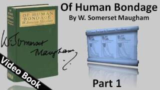 Part 01 - Of Human Bondage Audiobook by W. Somerset Maugham (Chs 1-16)(, 2012-02-06T19:30:18.000Z)