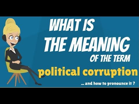 What is POLITICAL CORRUPTION? POLITICAL CORRUPTION meaning, definition, explanation & pronunciation