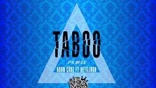 Taboo - Adan Cruz ft Hetilikoh (Remix) Letra.