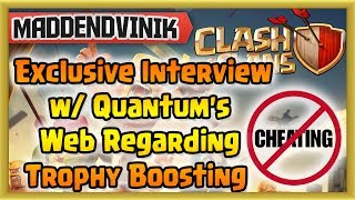Clash of Clans - Exclusive Interview w/ Quantum's Web Regarding Trophy Boosting