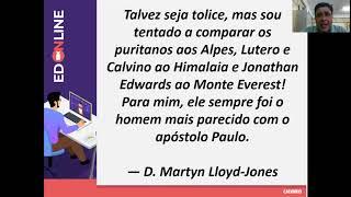 AULA ED ONLINE -O LEGADO DE JONATHAN EDWARDS (Pr. Rômulo)