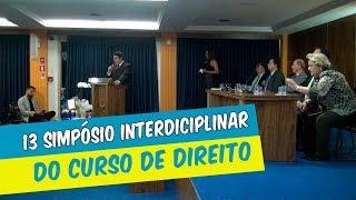 13º SIMPÓSIO INTERDISCIPLINAR DO CURDO DE DIREITO