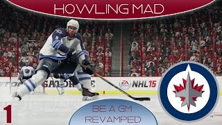 Nhl 15: Winnipeg Jets Gm Mode: Howling Mad (episode 1)