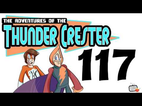 """The Adventures of The Thunder Crester EPISODE #117 """"First Assignment!"""""""