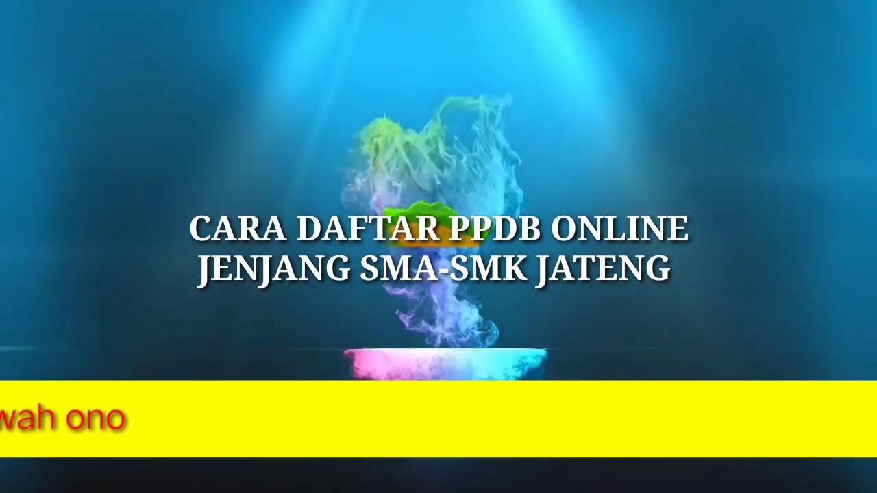 CARA DAFTAR PPDB ONLINE JENJANG SMA- SMK JAWA TENGAH - YouTube