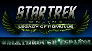 Star Trek Online Español - Legacy Of Romulus - Episodio 1 - Introduccion