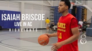 Isaiah Briscoe DESTROYS Live In AC Tournament