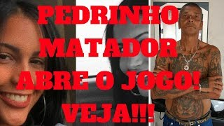 Pedrinho Matador - ABRE O JOGO!