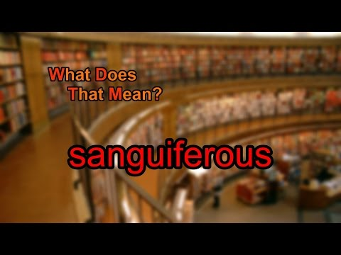 What does sanguiferous mean? thumbnail