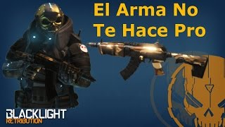 "Blacklight Retribution Gameplay #9 ""El Arma No Te Hace Pro"" // En Español // SeaPort // AK470"