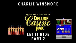 Charlie Winsmore - World Series of Poker Deluxe Casino Pak (Part 2)