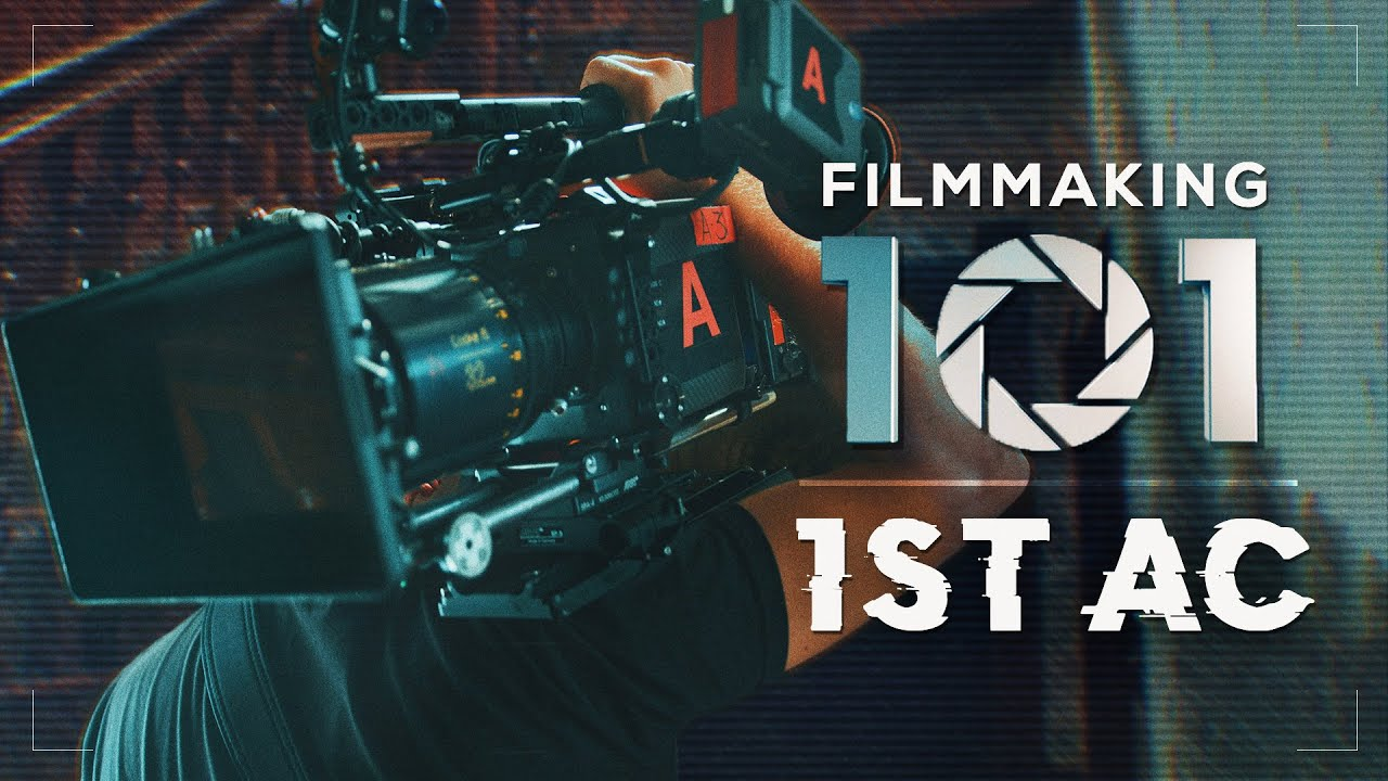 Filmmaking 101: The Role of a 1ST AC