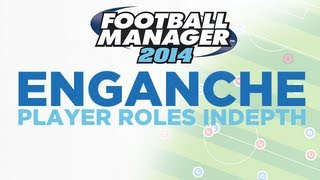 Player Roles in Depth - Enganche | Football Manager 2014
