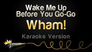 Wham! - Wake Me Up Before You Go-Go (Karaoke Version)