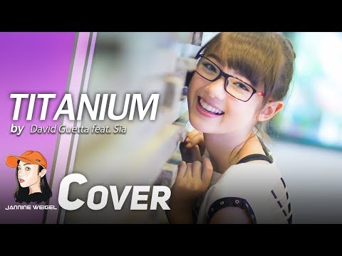 Titanium - David Guetta feat. Sia cover by 12 y/o Jannine Weigel