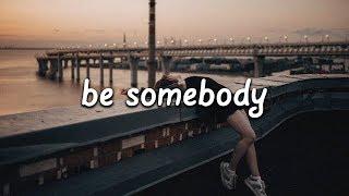 Play Be Somebody (feat. Kiiara)