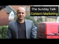 The Sunday Talk ? Content Marketing