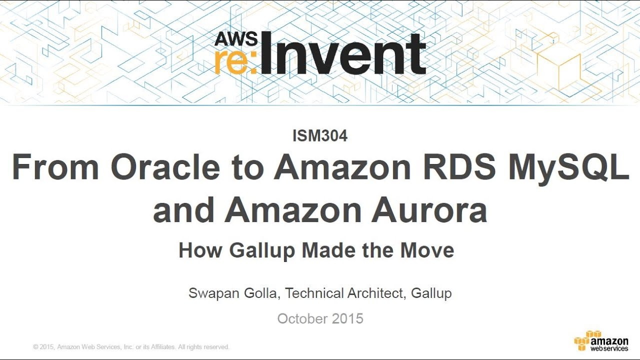 AWS re:Invent 2015 | (ISM304) From Oracle to Amazon RDS MySQL and Amazon  Aurora