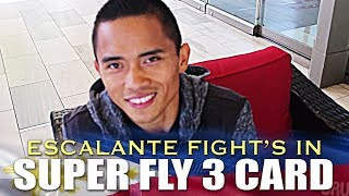 FIL-AM ESCALANTE TO FIGHT IN THE UNDERCARD OF SUPERFLY 3