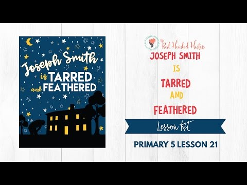 Primary 5 Lesson 21: Joseph Smith is Tarred and Feathered