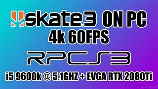 Skate 3 4K 60 FPS On PC  RPCS3 PS3 Emulator 9600k 2080Ti