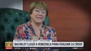 Michelle Bachelet llega a Venezuela para evaluar la crisis
