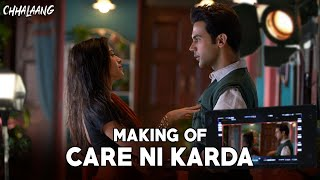 Making Of Care Ni Karda - Chhalaang
