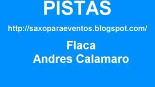Pista y partitura de Flaca de Andres Calamaro