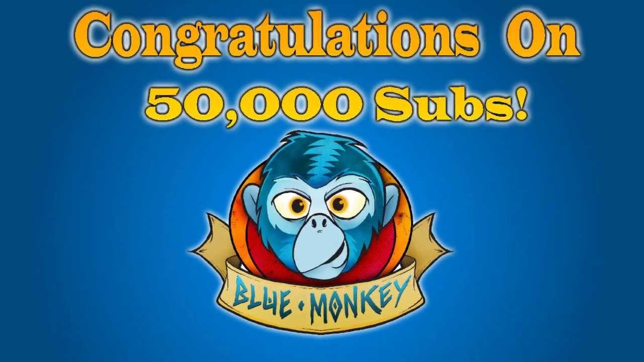 Congratulations BlueMonkeyAnimations! *gives banana* - Congratulations BlueMonkeyAnimations on 50k! subscribers!!! xD