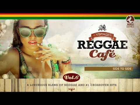 Side To Side - Ariana Grande´s song with Nicki Minaj - Vintage Reggae Café Vol. 6 - New! 2017
