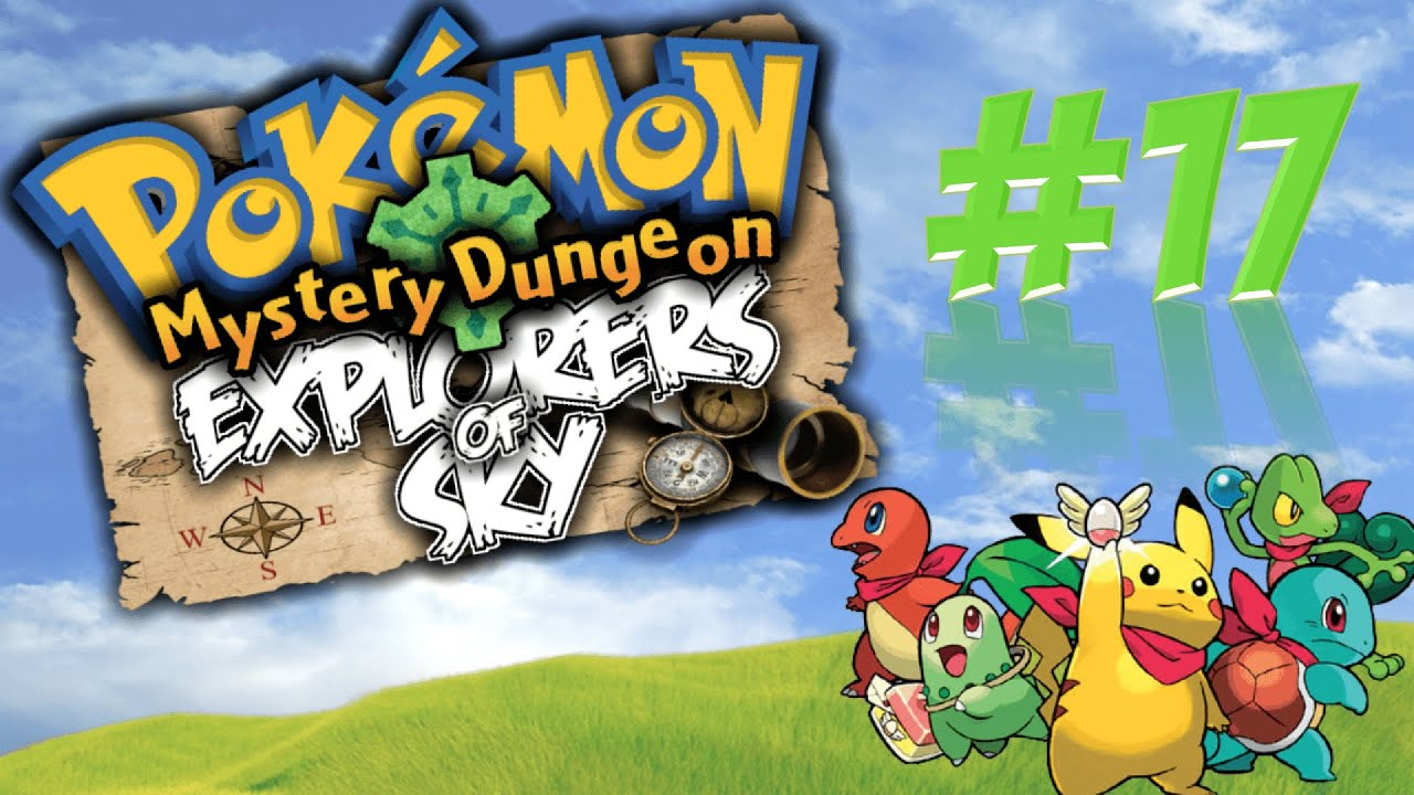Pokemon Mystery Dungeon Explorers Of Sky Episode 17 Skunkis And