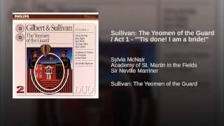 Sullivan: The Yeomen of the Guard / Act 1 - ""