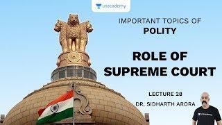 L28: Role of Supreme Court | Important Topics of Polity | UPSC CSE/IAS 2020 | Sidharth Arora