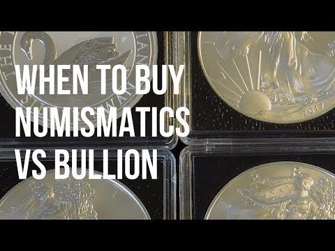 When should you buy Numismatics vs Silver Bullion?