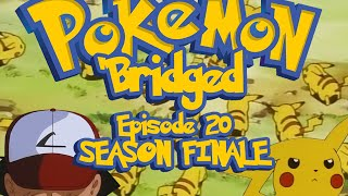 Pokemon 'Bridged Episode 20: Enemyship (Season 1 Finale) - Elite3