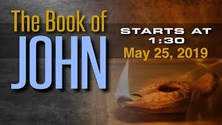 Study in The Book of John - Chapter 1 with Ralphie 5/25/2019