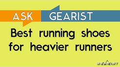 ASK GEARIST: Best running shoes for heavier runners