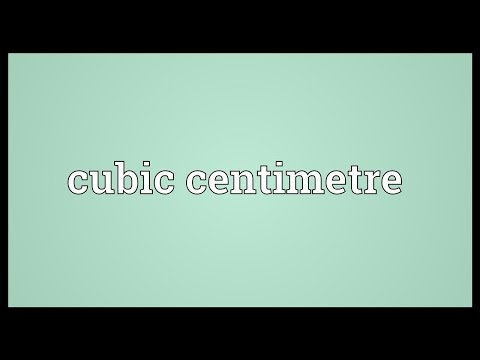 Cubic centimetre Meaning